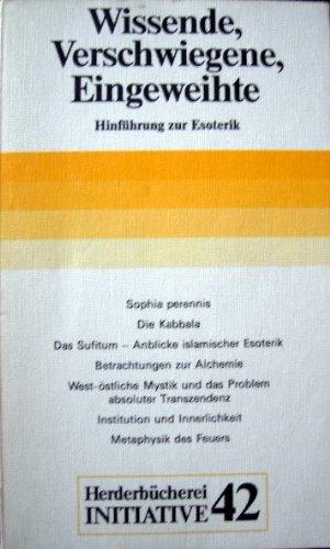 9783451095429: Wissende, Verschwiegene, Eingeweihte: Hinführung zur Esoterik (Herderbücherei)