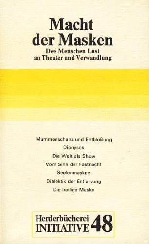 Macht der Masken - Des Menschen Lust: Kaltenbrunner, Gerd-Klaus (Hg.)