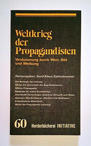 9783451095603: Weltkrieg der Propagandisten. Verdummung durch Wort, Bild und Werbung