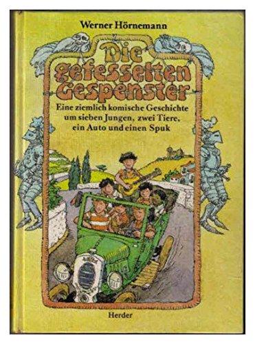 9783451133992: Die gefesselten Gespenster. Eine ziemlich komische Geschichte um sieben Jungen, zwei Tiere, ein Auto und einen Spuk