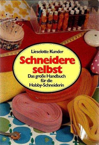 9783451144080: Schneidere selbst. Das große Handbuch für die Hobby Schneiderin