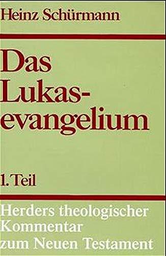 Das Lukasevangelium I: Kommentar zu Kap. 1,1: Heinz Schürmann