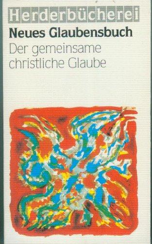 9783451165672: Neues Glaubensbuch. Der gemeinsame christliche Glaube