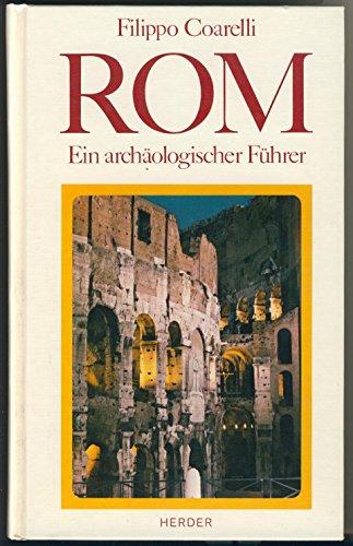 Rom. Ein archäologischer Führer: Filippo Coarelli