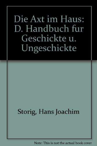 9783451175008: Die Axt im Haus: D. Handbuch fur Geschickte u. Ungeschickte (German Edition)