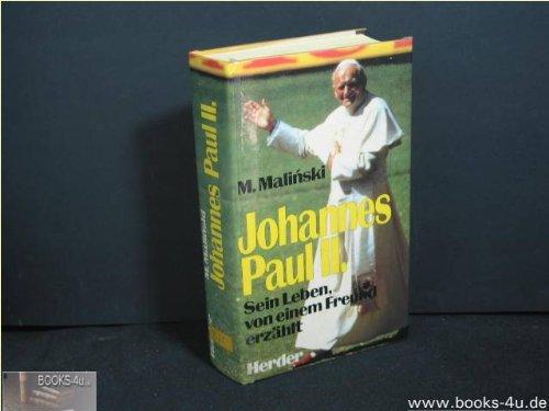 Johannes Paul II. [der Zweite] sein Leben,: Malinski, Mieczyslaw: