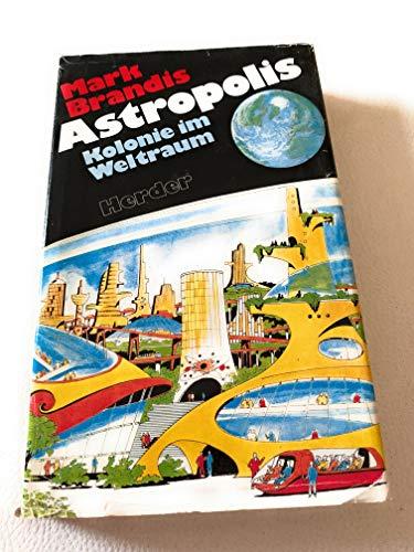 9783451191237: Astropolis. Kolonie im Weltraum