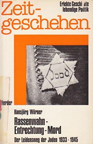 9783451192364: Rassenwahn - Entrechtung - Mord. Der Leidensweg der Juden 1933-1945