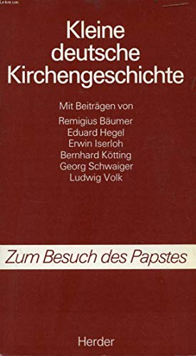 Kleine deutsche Kirchengeschichte: Hrsg.] ; Bäumer,