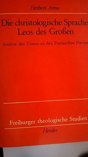 9783451193866: Die christologische Sprache Leos des Grossen: Analyse des Tomus an den Patriarchen Flavian (Freiburger theologische Studien)