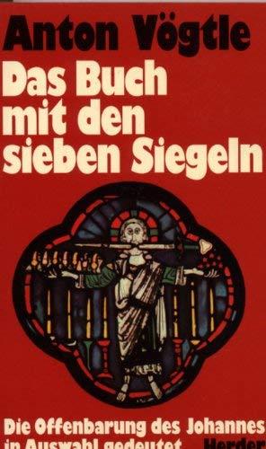 9783451194269: Das Buch mit den sieben Siegeln: Die Offenbarung des Johannes in Auswahl gedeutet