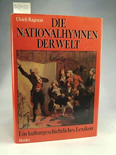 Die Nationalhymnen der Welt. Ein kulturgeschichtliches Lexikon - Ragozat, Ulrich