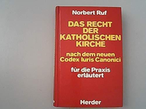 Das Recht der katholischen Kirche: Nach dem neuen Codex iuris canonici fur die Praxis erlautert (...