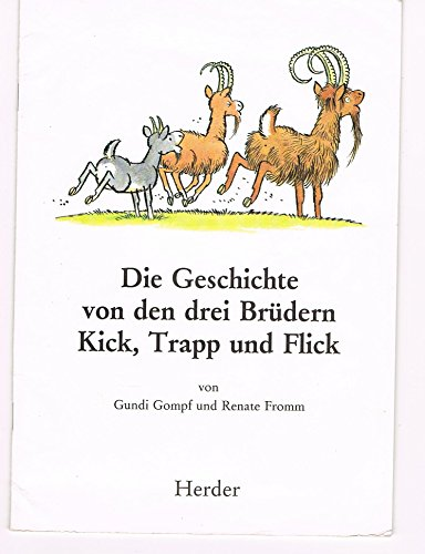 9783451199035: Die Geschichte von den drei Brüdern Kick, Trapp und Flick