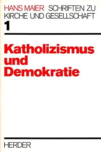 9783451199554: Katholizismus und Demokratie (Schriften zu Kirche und Gesellschaft) (German Edition)