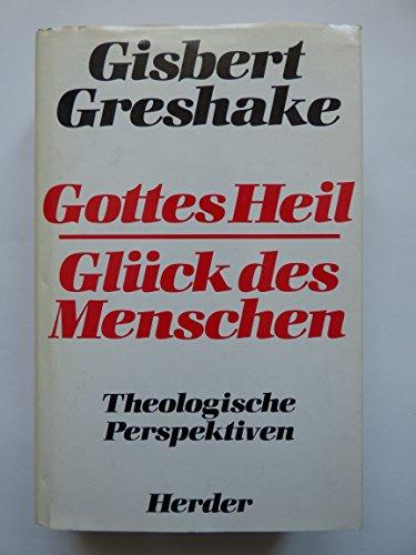 9783451199653: Gottes Heil - Gl�ck des Menschen. Theologische Perspektiven
