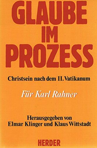 Glaube im Prozess: Christsein nach dem II. Vatikanum : fur Karl Rahner (German Edition)