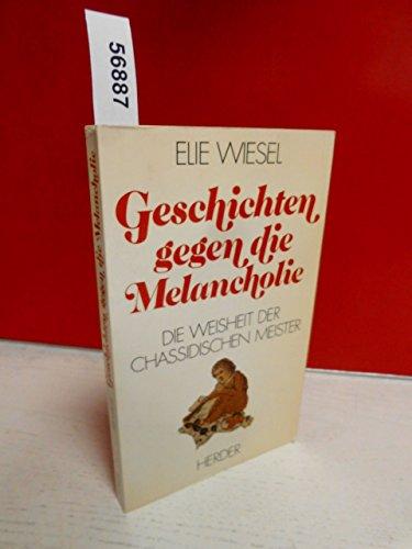 9783451200403: Geschichten gegen die Melancholie. Die Weisheit der chassidischen Meister
