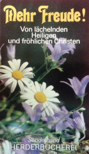 9783451200526: Mehr Freude. Von lächelnden Heiligen und fröhlichen Christen [Taschenbuch] [Edizione Tedesca]