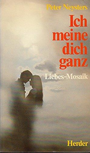9783451202476: Ich meine dich ganz. Liebes-Mosaik