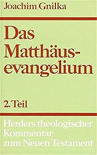 Das Matthäusevangelium II: Joachim Gnilka