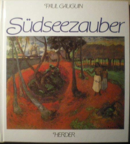 Südseezauber: Paul Gauguin