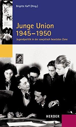 9783451204425: Junge Union 1945 - 1950: Jugendpolitik in der sowjetisch besetzten Zone