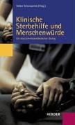 9783451204432: Klinische Sterbehilfe und Menschenwuerde Ein deutsch-niederlaendischer Dialog; Akten des Symposiums vom 5. - 8. Oktober 2002 in Cadenabbia