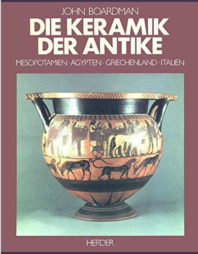9783451204746: Die Keramik der Antike. Mesopotamien - �gypten - Griechenland - Italien