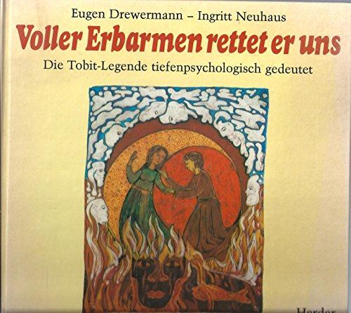 9783451205279: Voller Erbarmen rettet er uns. Die Tobit-Legende tiefenpsychologisch gedeutet.