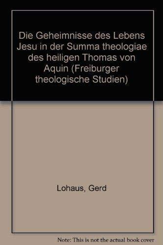 9783451205347: Die Geheimnisse des Lebens Jesu in der Summa theologiae des heiligen Thomas von Aquin (Freiburger theologische Studien) (German Edition)
