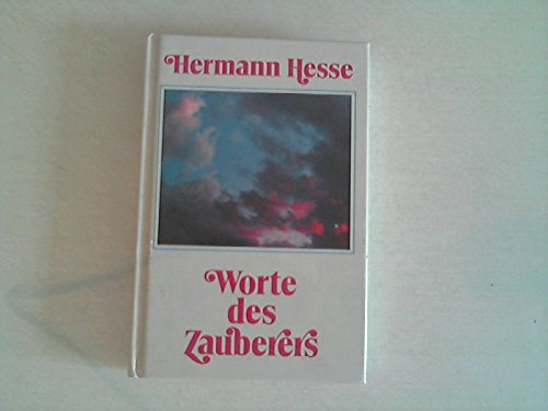 Worte des Zauberers: Hesse, Hermann