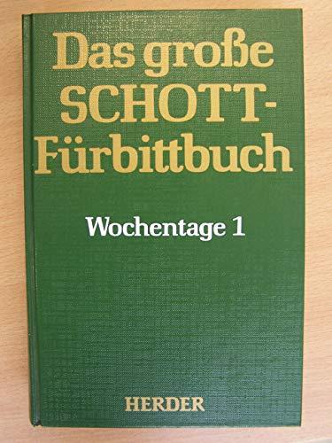 9783451210341: Das grosse Schott-Fürbittbuch. Wochentage 1: Advent bis 13. Woche im Jahreskreis. Heiligengedenktage November bis Juli