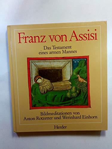 Franz Von Assisi, Das Testament Eines Armen: Rotzetter, Anton, &