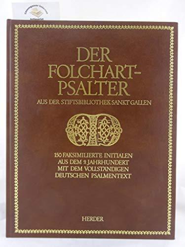 Der Folchart-Psalter aus der Stiftsbibliothek Sankt Gallen : 150 faks. Initialen aus d. 9. Jh. zu d...