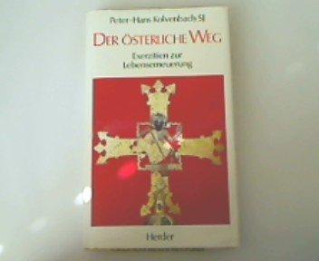 Der österliche Weg: Kolvenbach, Peter-Hans
