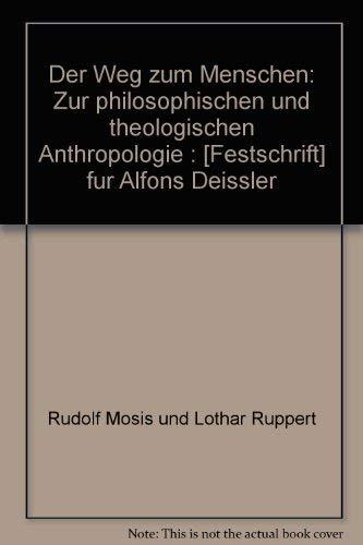 9783451214417: Der Weg zum Menschen. Zur philosophischen und theologischen Anthropologie. F�r Alfons Deissler