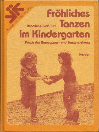 9783451214653: Fröhliches Tanzen im Kindergarten. Praxis der Bewegungs- und Tanzerziehung