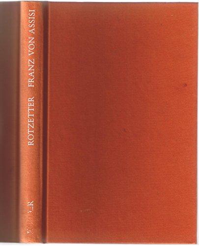 Franz von Assisi : Erinnerung und Leidenschaft.: Rotzetter, Anton: