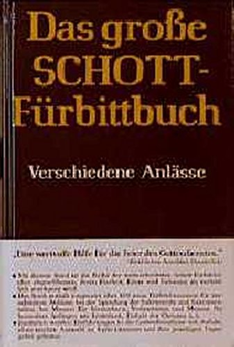 9783451218330: (Schott) Das gro�e Schott-F�rbittbuch, Verschiedene Anl�sse