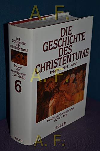 9783451222566: Die Geschichte des Christentums von den Anfängen bis zur Gegenwart.: Die Zeit der Zerreißproben: (1274 - 1449): Bd. 6
