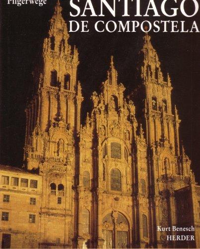 Santiago de Compostela. Pilgerwege - Benesch, Kurt