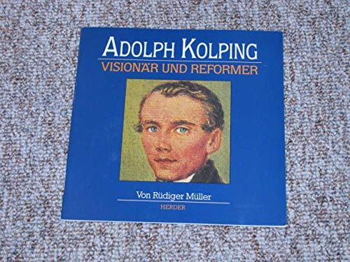 9783451224782: Adolph Kolping. Vision�r und Reformer