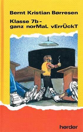 Klasse 7b - ganz norMaL vErrÜckT: Borresen Bernt Kristian