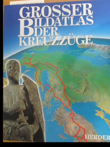 9783451225352: Grosser Bildatlas der Kreuzz�ge