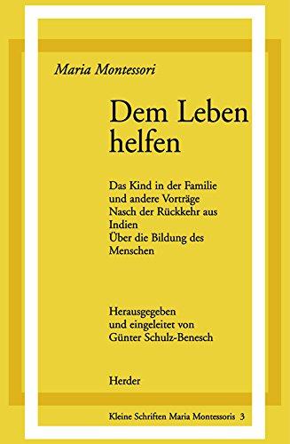 Dem Leben helfen. (3451225433) by Maria Montessori; Günter Schulz-Benesch
