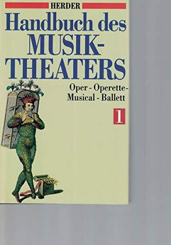 HANDBUCH DES MUSIKTHEATERS Oper - Operette - Musical - Ballett (in 2 Baenden): Scholz, Christian (...