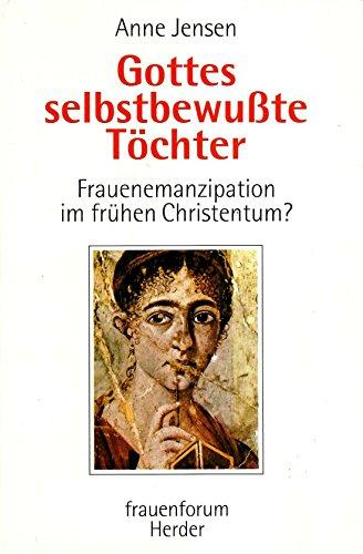 9783451225970: Gottes selbstbewusste Töchter: Frauenemanzipation im frühen Christentum? (Reihe Frauenformen)