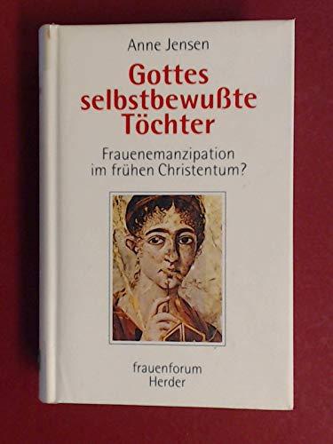 9783451225970: Gottes selbstbewusste Tochter: Frauenemanzipation im fruhen Christentum? (Reihe Frauenformen) (German Edition)