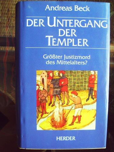 9783451226106: Der Untergang der Templer: Grösster Justizmord des Mittelalters